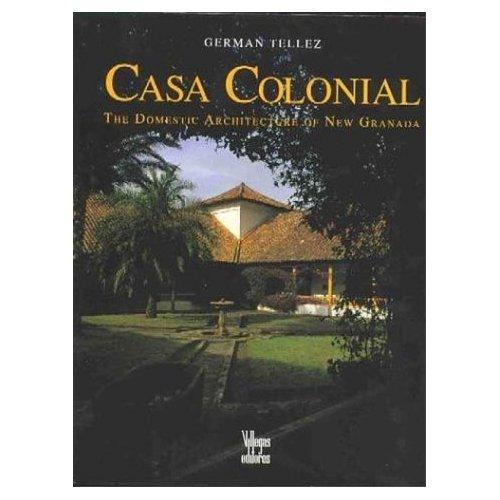 Casa Colonial -Arquitectura Domestica Neogranadina