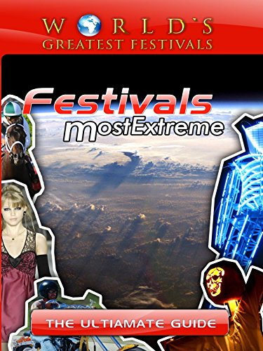 World's Greatest Festivals - Festivals Most Extreme - The Ultimate Guide [OV] (Halloween-festivals Angeles In Los)