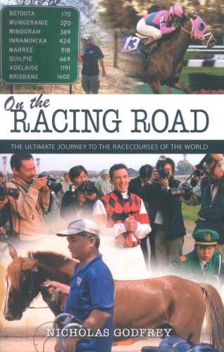 On the Racing Road: The Ultimate Journey to the Racecourses of the World por Nicholas Godfrey