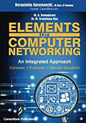 Elements of Computer Networking: An Integrated Approach (Concepts, Problems and Interview Questions)