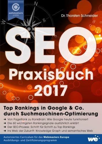 SEO Praxisbuch 2017: Top Rankings in Google & Co. durch Suchmaschinen-Optimierung