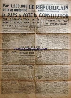 REPUBLICAIN DU MIDI (LE) [No 243] du 13/10/1946 - le pays a vote la constitution - comment ont vote les departements les cineastes filmeront l'execution des condamnes de nuremberg - un avion s'ecrase au sol pres de fez - le president du conseil d'administration et le directeur des galeries barbes sont ecroues -