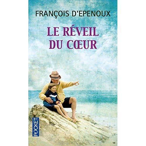 Le Réveil du coeur - Prix Maison de la Presse 2014 de François d' EPENOUX ( 4 juin 2015 )