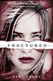 SLATED Trilogy: Fractured: Book 2: 2/3