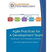 Agile Practices for a Development Team: Preparing for the Psd I Exam: Volume 12 (Part of the Agile Education)