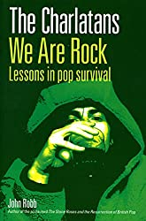 The Charlatans We Are Rock: We Are Rock - Lessons in Pop Survival