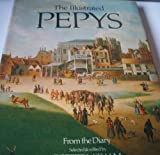 Illustrated Pepys: Extracts from the Diary. Selected and Ed by Robert Latham by Samuel Pepys (1978-07-26)