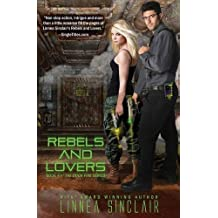 Rebels and Lovers: Volume 4 (Dock Five) by Linnea Sinclair (2015-11-09)