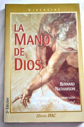 La mano de Dios: Autobiografía y conversión del llamado rey del aborto (Libros MC)