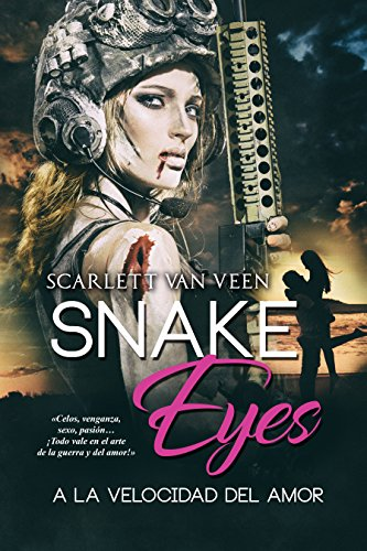 Snake Eyes: a la velocidad del amor de [van Veen, Scarlett]
