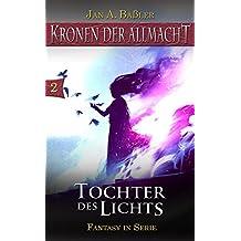 Tochter des Lichts (Kronen der Allmacht 2)