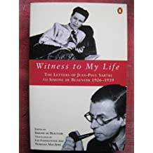 Witness to My Life: The Letters of Jean-Paul Sartre to Simone de Beauvoir, 1926-1939 by Jean-Paul Sartre (1994-08-01)