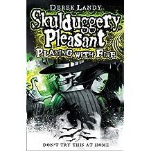 By Derek Landy - Playing With Fire (Skulduggery Pleasant - book 2)