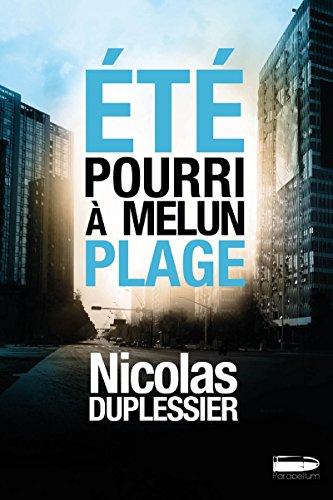 Été pourri à Melun-Plage: Un polar noir en Seine-et-Marne (Parabellum)