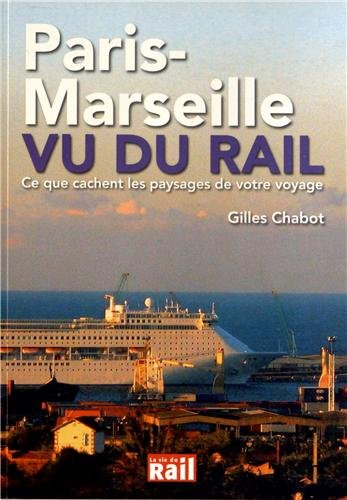 Paris-Marseille Vu du Rail
