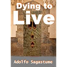 Dying to Live (English Edition)