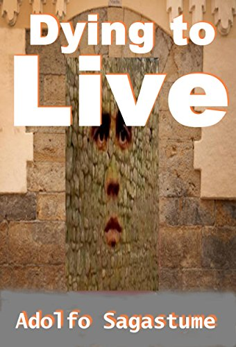 Dying To Live por Adolfo Sagastume epub