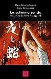 Lo schermo scritto. Letteratura e cinema in Giappone