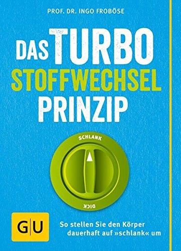 """Image of Das Turbo-Stoffwechsel-Prinzip: So stellen Sie den Körper dauerhaft auf """"schlank"""" um"""