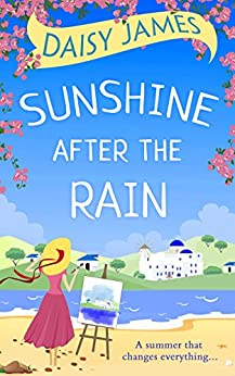 Sunshine After the Rain: the perfect summer beach read for 2017! by [James, Daisy]