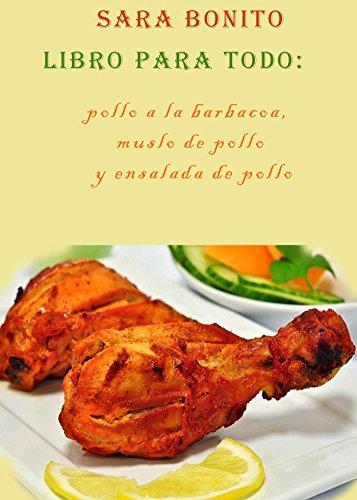 Libro para todo: pollo a la barbacoa, muslo de pollo y ensalada de pollo por Sara Bonito