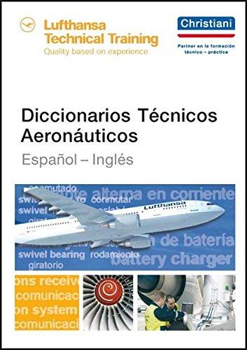 Technisches Wörterbuch für die Luftfahrt: Spanisch - Englisch (Spanisch Englisch Wörterbuch)