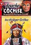 Apache Cochise 4 - Western: Der Krieger Gottes