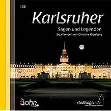 Karlsruher Sagen und Legenden: Stadtsagen und Geschichte der Stadt Karlsruhe (Stadtsagen / Die schönsten deutschen Sagen als Hörbuch)