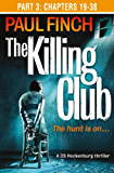 The Killing Club (Part Three: Chapters 19-38) (Detective Mark Heckenburg, Book 3)