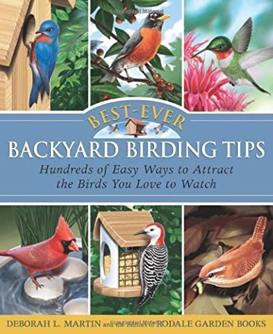 Best-Ever Backyard Birding Tips: Hundreds of Easy Ways to Attract the Birds You Love to Watch (Rodale Organic Gardening Books (Paperback)) by Deborah L. Martin (2008-07-22)