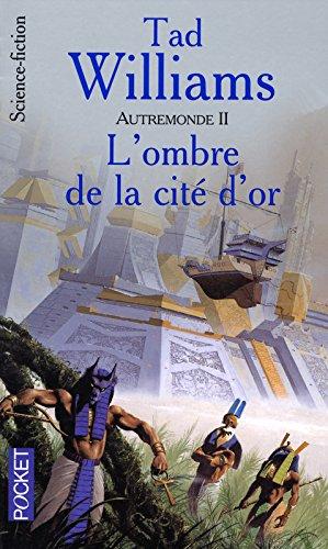 Autremonde, tome 2, L'Ombre de la cité d'or