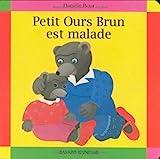 """Afficher """"Petit Ours Brun est malade"""""""