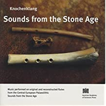 Knochenklang - Sounds from the Stone Age: Gespielt vom Ensemble Knochenklang - English Version Music performed on original and reconstructed flutes ... (Tondokumente des Phonogrammarchivs)