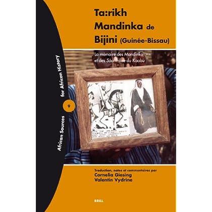 Ta:rikh Mandinka De Bijini Guinee-bissau: La Memoire Des Mandinka Et Des Sooninkee Du Kaabu