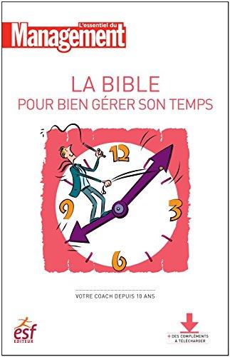 La bible pour bien grer son temps
