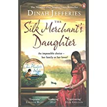 [(The Silk Merchant's Daughter)] [Author: Dinah Jefferies] published on (July, 2016)