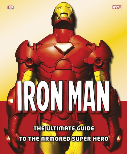 Iron Man: The Ultimate Guide to the Armored Super Hero por Matthew K. Manning