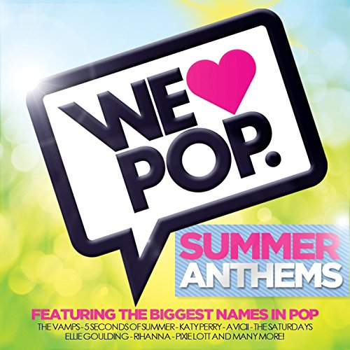 We Love Pop: Summer Anthems