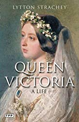 Queen Victoria: A Life (Tauris Parke Paperbacks) by Lytton Strachey (2012-06-19)