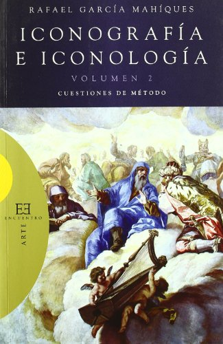 Iconografia e iconologia/ Iconography and iconology: Cuestiones De Metodo/ Questions of Method: 2 por Rafael Garcia Mahiques