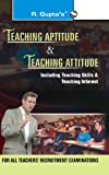 Teaching Aptitude & Teaching Atitude: For All Teachers Recruitment Examinations (Old Edition)