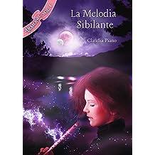 La Melodia Sibilante (Armonia Vol. 1)