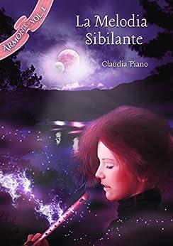 La Melodia Sibilante: Armonia Vol.1 di [Piano, Claudia]