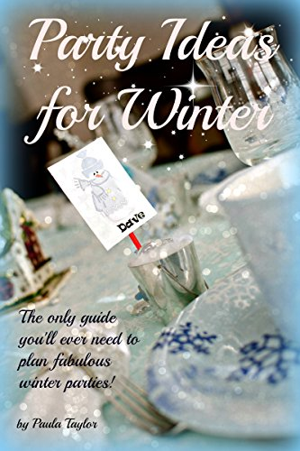 Party Ideas for Winter (The Seasons of Our Lives Book 1) (English (Mardi Gra Ideen)