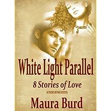 White Light Parallel - 8 Stories of Love