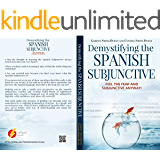 Demystifying the Spanish Subjunctive: Feel the Fear and 'Subjunctive ' Anyway! (English Edition)