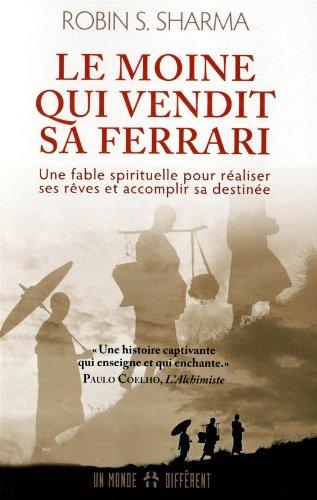 Preisvergleich Produktbild Le moine qui vendit sa Ferrari : Une fable spirituelle pour réaliser vos rêves et accomplir votre destinée