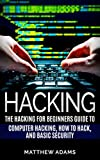 #4: Hacking: The Hacking For Beginners Guide To Computer Hacking, How To Hack, And Basic Security