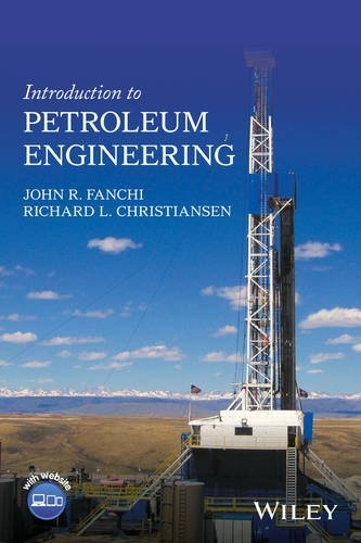 Introduction to Petroleum Engineering by John R. Fanchi (2016-10-03)