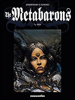 The Metabarons Vol. 4: Oda by [Jodorowsky, Alexandro]